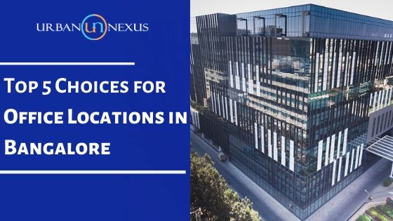 Top 5 Office locations in bangalore